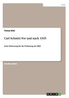 Carl Schmitt: VOR Und Nach 1945 (Paperback)