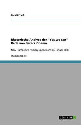 """Rhetorische Analyse Der """"Yes We Can""""-Rede Von Barack Obama (Paperback)"""