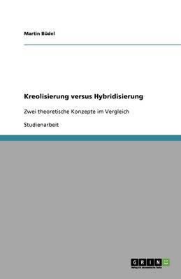 Kreolisierung Versus Hybridisierung (Paperback)