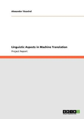 Linguistic Aspects in Machine Translation (Paperback)