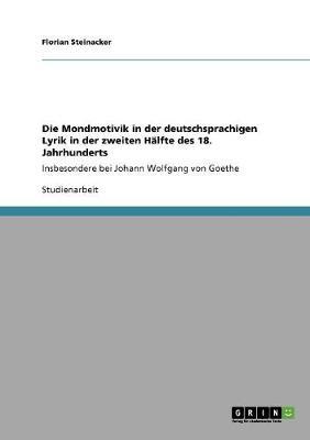 Die Mondmotivik in Der Deutschsprachigen Lyrik in Der Zweiten H lfte Des 18. Jahrhunderts (Paperback)