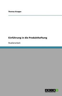 Einfuhrung in Die Produkthaftung (Paperback)