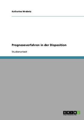Prognoseverfahren in Der Disposition (Paperback)
