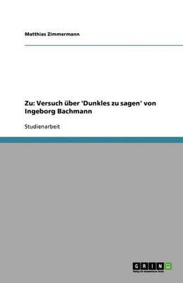 Zu: Versuch Uber 'Dunkles Zu Sagen' Von Ingeborg Bachmann (Paperback)