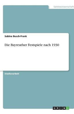 Die Bayreuther Festspiele Nach 1930 (Paperback)