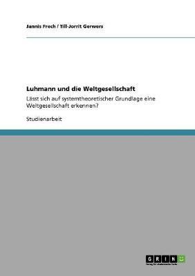 Luhmann Und Die Weltgesellschaft (Paperback)