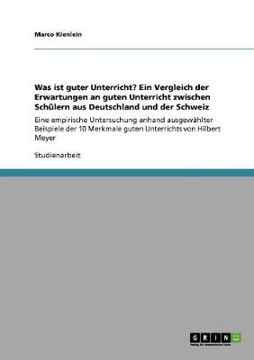 Was Ist Guter Unterricht? Ein Vergleich Der Erwartungen an Guten Unterricht Zwischen Schulern Aus Deutschland Und Der Schweiz (Paperback)