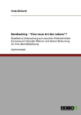 "Barebacking - ""eine Neue Art Des Lebens""? (Paperback)"
