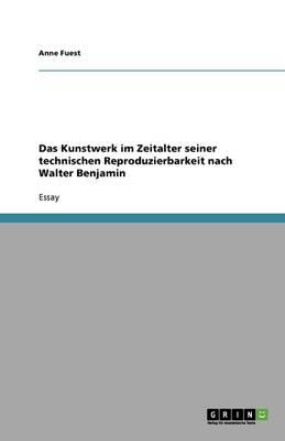 Das Kunstwerk Im Zeitalter Seiner Technischen Reproduzierbarkeit Nach Walter Benjamin (Paperback)