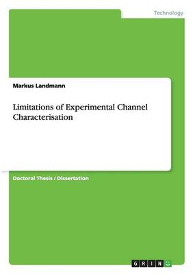 Limitations of Experimental Channel Characterisation (Paperback)
