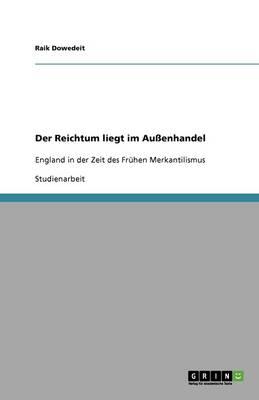 Der Reichtum Liegt Im Auenhandel (Paperback)