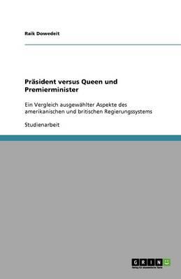 Prasident Versus Queen Und Premierminister (Paperback)