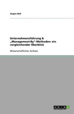 """Unternehmensfuhrung & """"management-By-Methoden: Ein Vergleichender UEberblick (Paperback)"""