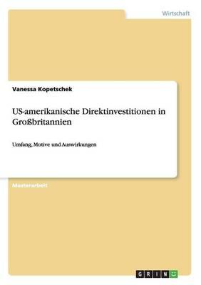 Us-Amerikanische Direktinvestitionen in Grobritannien (Paperback)