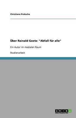 "Uber Rainald Goetz: ""Abfall Fur Alle"" (Paperback)"