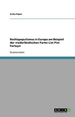 Rechtspopulismus in Europa Am Beispiel Der Niederlandischen Partei List Pim Fortuyn (Paperback)