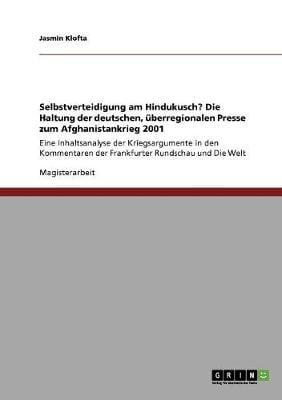 Selbstverteidigung Am Hindukusch? Die Haltung Der Deutschen, Uberregionalen Presse Zum Afghanistankrieg 2001 (Paperback)