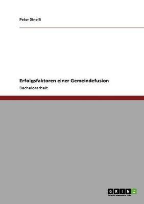 Erfolgsfaktoren Einer Gemeindefusion (Paperback)
