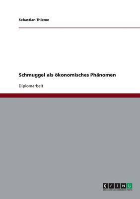 Schmuggel ALS Okonomisches Phanomen (Paperback)