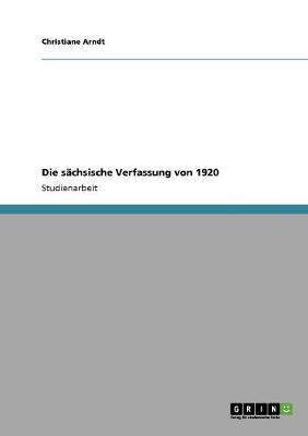 Die Sachsische Verfassung Von 1920 (Paperback)