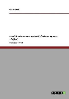 "Konflikte in Anton Pavlovič Čechovs Drama ""Čajka"" (Paperback)"