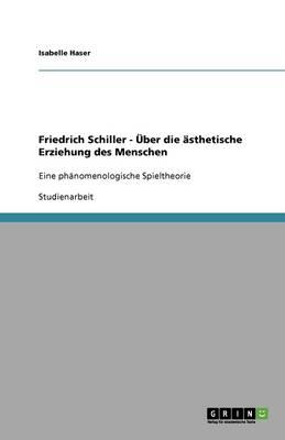 Friedrich Schiller - UEber Die asthetische Erziehung Des Menschen (Paperback)