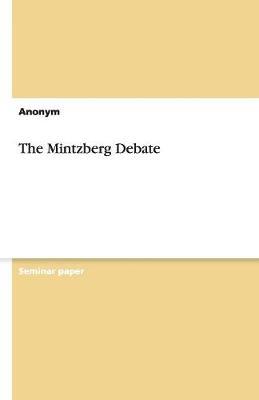 The Mintzberg Debate (Paperback)