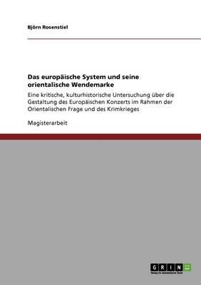 Das Europ ische System Und Seine Orientalische Wendemarke (Paperback)