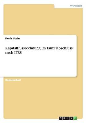 Kapitalflussrechnung Im Einzelabschluss Nach Ifrs (Paperback)