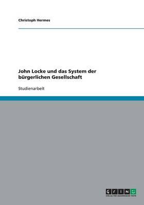 John Locke Und Das System Der Burgerlichen Gesellschaft (Paperback)