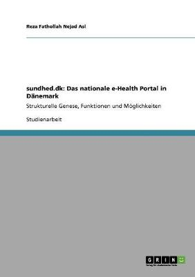 Sundhed.DK: Das Nationale E-Health Portal in Danemark (Paperback)