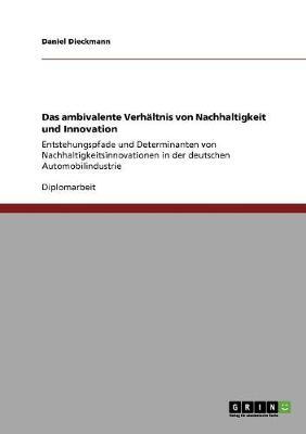 Das Ambivalente Verh ltnis Von Nachhaltigkeit Und Innovation (Paperback)