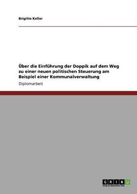 Uber Die Einfuhrung Der Doppik Auf Dem Weg Zu Einer Neuen Politischen Steuerung Am Beispiel Einer Kommunalverwaltung (Paperback)