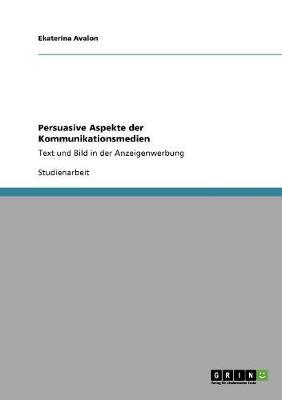 Persuasive Aspekte Der Kommunikationsmedien (Paperback)