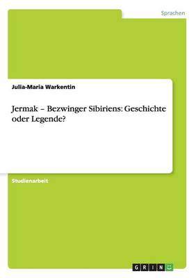 Jermak - Bezwinger Sibiriens: Geschichte Oder Legende? (Paperback)