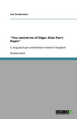 You Remind Me of Edgar Allan Poe's Dupin (Paperback)