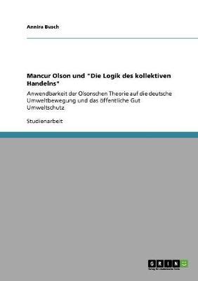 Mancur Olson Und Die Logik Des Kollektiven Handelns (Paperback)