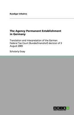 The Agency Permanent Establishment in Germany (Paperback)