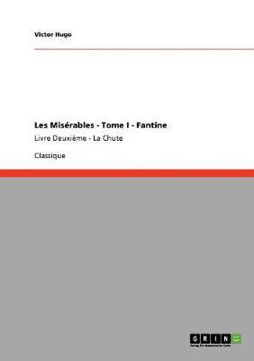 Les Mis rables - Tome I - Fantine (Paperback)