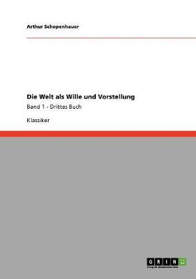 Die Welt ALS Wille Und Vorstellung (Paperback)