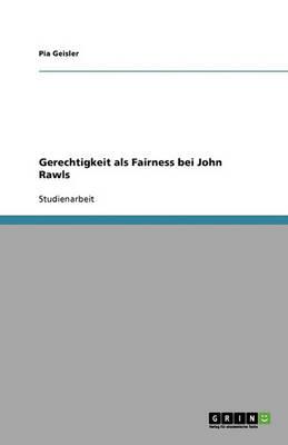 Gerechtigkeit ALS Fairness Bei John Rawls (Paperback)
