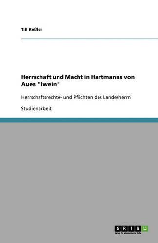 Herrschaft Und Macht in Hartmanns Von Aues Iwein (Paperback)