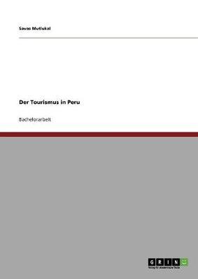 Der Tourismus in Peru (Paperback)