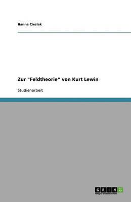 Zur Feldtheorie Von Kurt Lewin (Paperback)