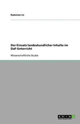 Der Einsatz Landeskundlicher Inhalte Im Daf-Unterricht (Paperback)