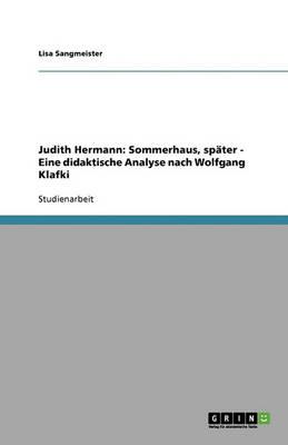 Zu Judith Hermanns Sommerhaus, Spater. Eine Didaktische Analyse Nach Wolfgang Klafki (Paperback)
