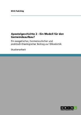 Apostelgeschichte 2 - Ein Modell Fur Den Gemeindeaufbau? (Paperback)