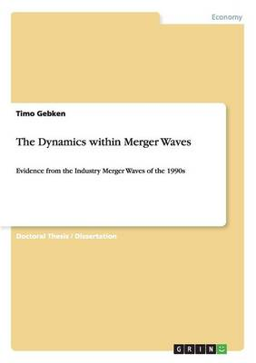 The Dynamics Within Merger Waves (Paperback)