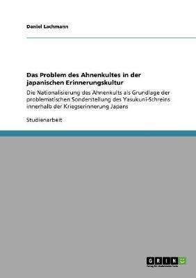 Das Problem Des Ahnenkultes in Der Japanischen Erinnerungskultur (Paperback)