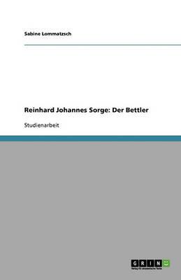 Reinhard Johannes Sorge: Der Bettler (Paperback)